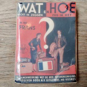 Het 'Wat en hoe in het Frans'-boekje van mijn vader.